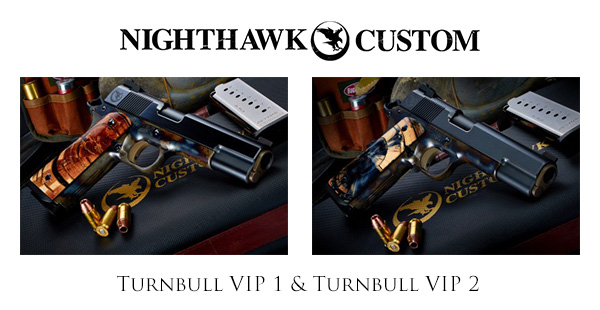 Nighthawk Turnbull VIP 1 and Turnbull VIP 2