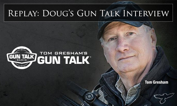 Doug Turnbull Interview on Tom Gresham's Gun Talk Radio